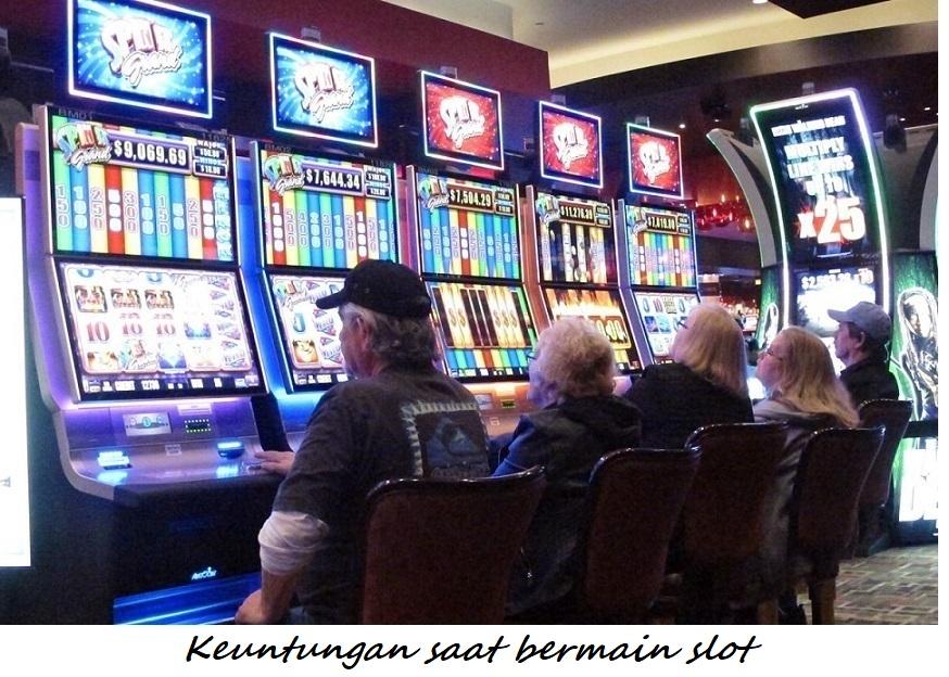 Keuntungan saat bermain slot